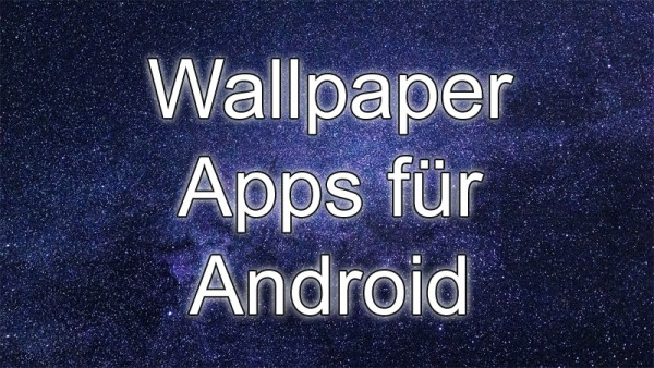 Wallpaper Apps für Android Smartphones