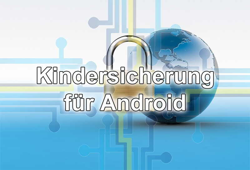 kindersicherung android die besten apps f rs handys. Black Bedroom Furniture Sets. Home Design Ideas